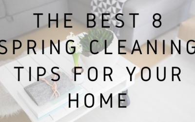 The Best 8 Spring Cleaning Tips For Your Home