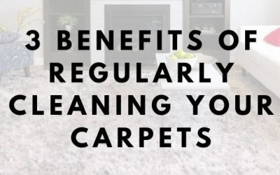 3 Benefits of Regularly Cleaning Your Carpets